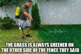 The grass is always greener memes