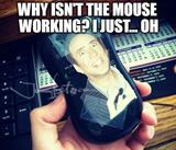 The mouse isnt working memes