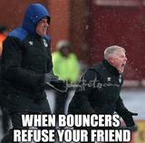 Bouncers funny memes