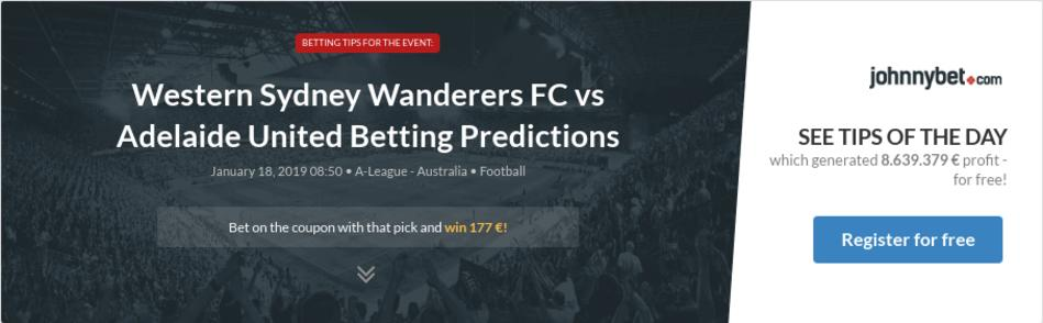 Western Sydney Wanderers FC vs Adelaide United Betting Predictions