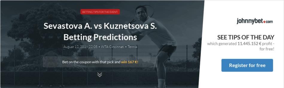 Sevastova A  vs Kuznetsova S  Betting Predictions, Tips, Odds