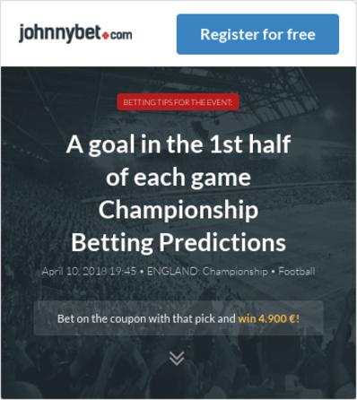 A goal in the 1st half of each game Championship Betting Predictions